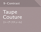 Taupe Couture [トーブ・クチュール]
