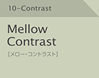 Mellow Contrast [メロー・コントラスト]